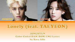 JONGHYUN - Lonely (feat. TAEYEON) [Color Coded HAN/ROM/ENG Lyrics]