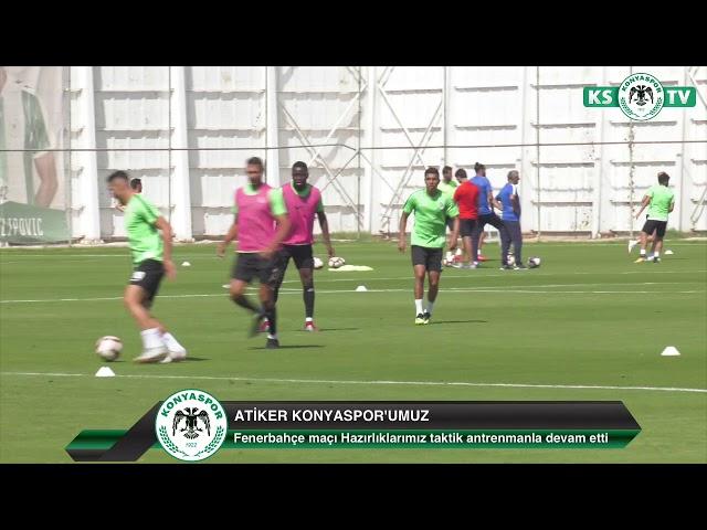 Atiker Konyaspor'umuz taktik çalışma ile Fenerbahçe maçı hazırlıklarını sürdürdü