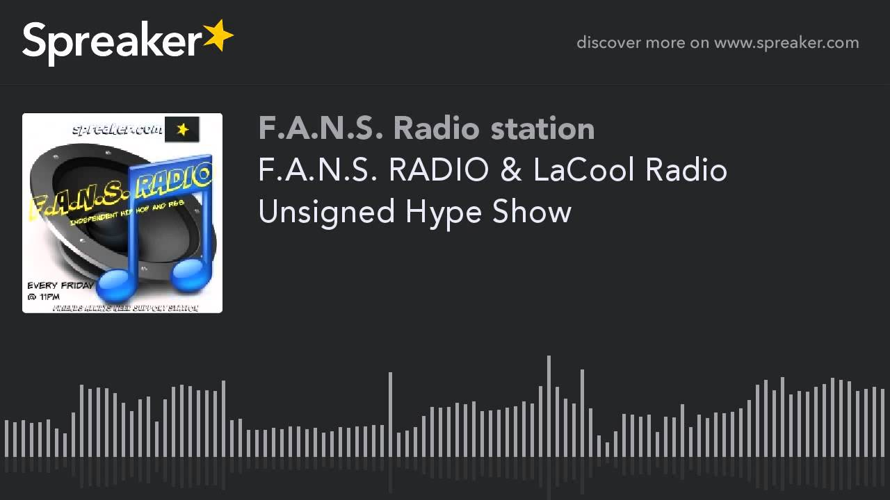 F.A.N.S. RADIO & LaCool Radio Unsigned Hype Show (part 7 of 9)