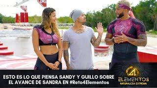 Esto es lo que piensa Sandy y Guillo sobre el avance de Sandra en la competencia de Reto 4 Elementos thumbnail