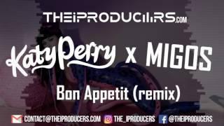 Katy Perry x Migos Bon Appetit The iProducers remix