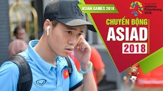 Olympic Việt Nam hào hứng di chuyển tới khách sạn mới trước trận bán kết Asiad 2018   VFF Channel