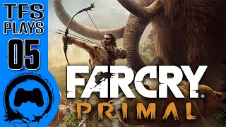 TFS Plays: Far Cry Primal - 05 -