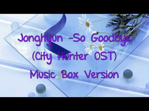 Jonghyun - So Goodbye (Music Box Version)