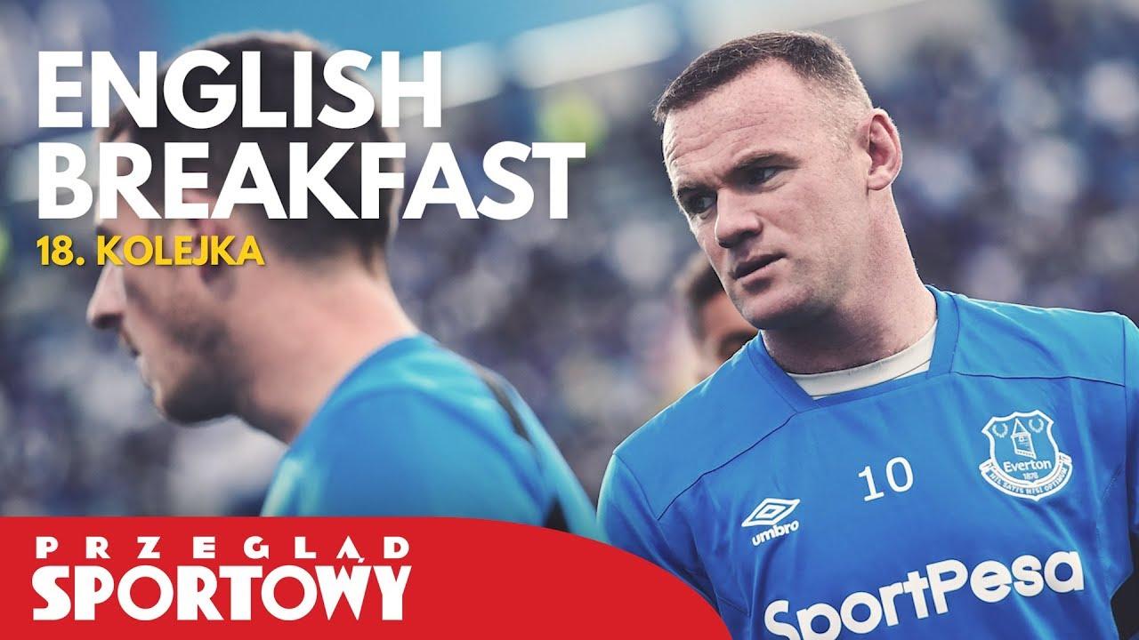 English Breakfast – Magazyn Ligi Angielskiej [17 i 18. kolejka]