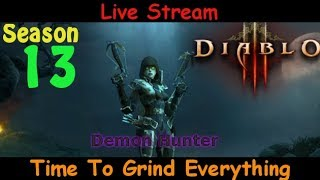 Time To Grind Everything - Season 13 - Diablo 3 live stream pve gameplay