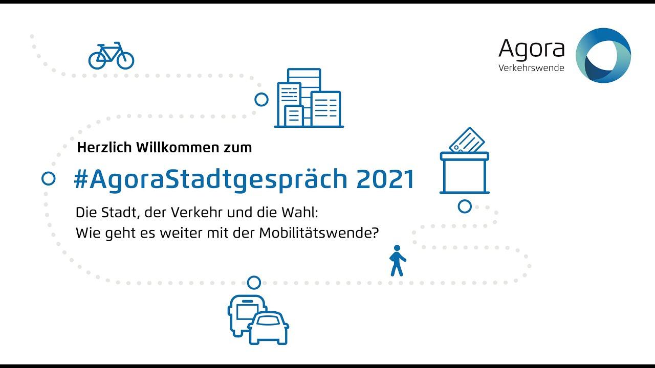 #AgoraStadtgespräch 2021: Wie geht es weiter mit der Verkehrswende?