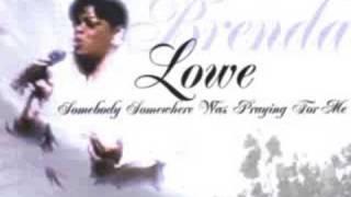 Brenda Lowe - Somebody Somewhere Was Praying For Me