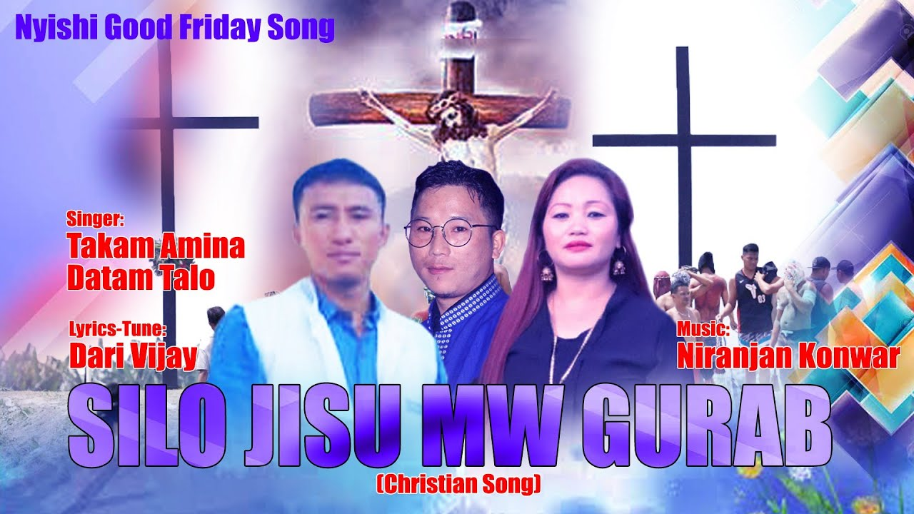 Download NEW CHRISTIAN SONG 2020   SILO JISU MW GURAB   GOOD FRIDAY SONG 2020   Nyishi Gospel Song