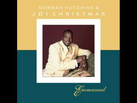 Norman Hutchins - He Has Come