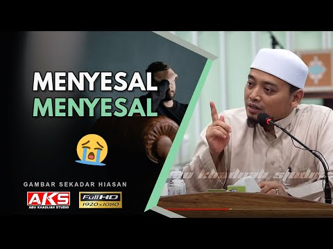Menyesal..Menyesal..MENYESAL... | Ustaz Mohamad Wadi Annuar