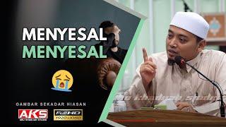 051 | Menyesal..Menyesal..MENYESAL... | Ustaz Mohamad Wadi Annuar