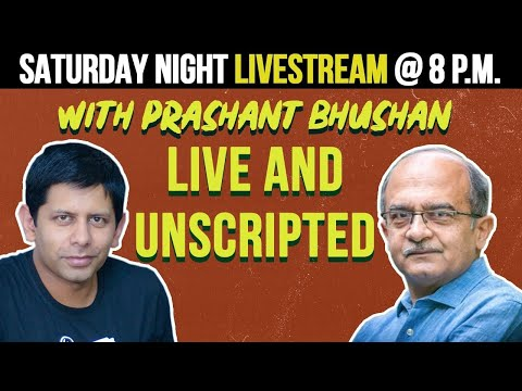 Saturday Night Livestream With Prashant Bhushan