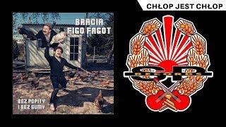 BRACIA FIGO FAGOT - Chłop jest chłop [OFFICIAL AUDIO]