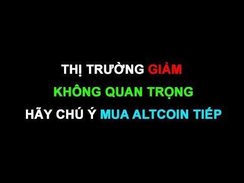 #199: Thị trường giảm không quan trọng  - Hãy mua chú ý altcoin   Minh Thắng Tradecoin