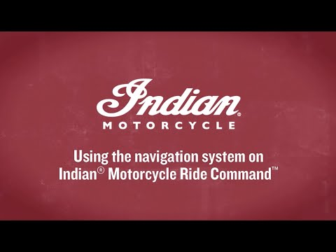 Using the navigation system on Indian Motorcycle Ride Command - Indian Motorcycle