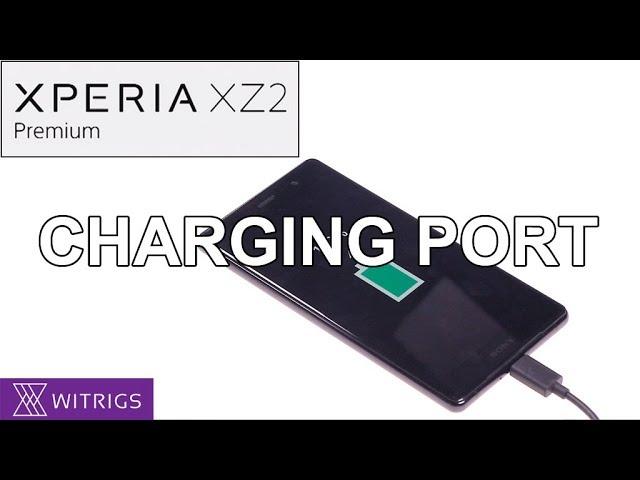 Sony Xperia XZ2 Premium - Charging Port Repair