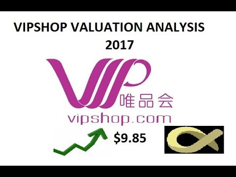 Chinese Tech Valuation Series: Vipshop (VIPS) Stock Valuation 2017