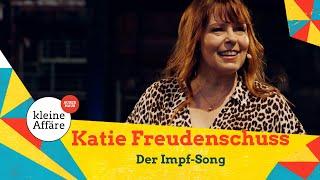 Katie Freudenschuss – Der Impf-Song