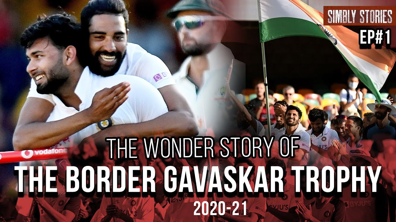 The Wonder story of The Border Gavaskar Trophy 2020 - 21 - Simbly Stories EP #1