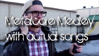 Metalcore Medley w/ Actual Songs