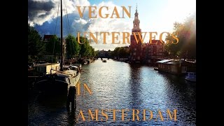 VEGAN UNTERWEGS - CAMPING IN AMSTERDAM | Vegan in Amsterdam 2014 Thumbnail