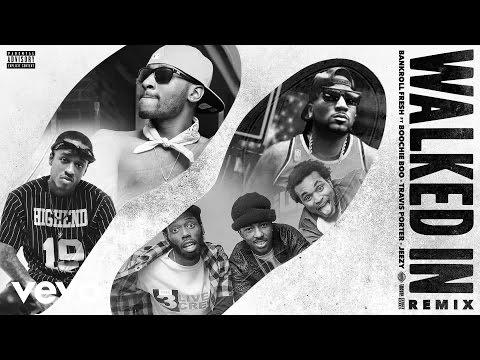 Bankroll Fresh - Walked In (Remix) (Audio) ft. Boochie Boo, Travis Porter & Jeezy