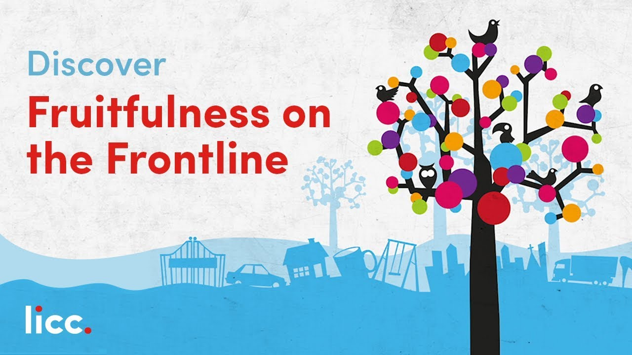 Fruitfulness on the Frontline | LICC