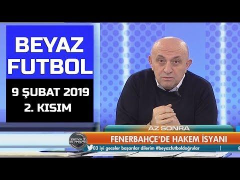 (..) Beyaz Futbol 9 Şubat 2019 Kısım 2/3 - Beyaz TV