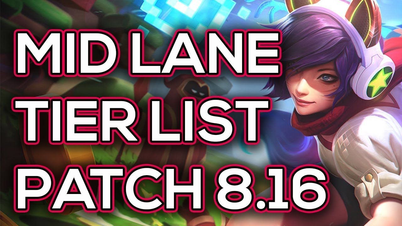 Mid Lane Tier List Patch 8.16 | Best Mid Laners To Carry Solo Queue League  of Legends Patch 8.16