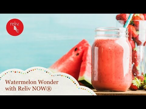 Watermelon Wonder with Reliv NOW®