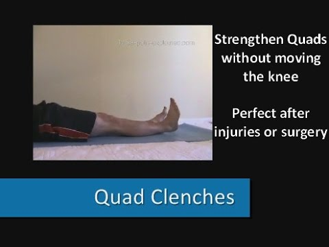 Quads Clenches Video: Knee Strengthening Exercises