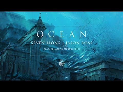 Seven Lions & Jason Ross  Ocean Feat Jonathan Mendelsohn