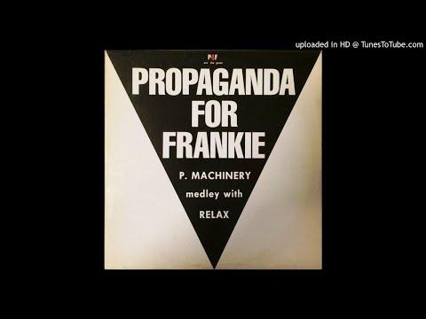 P4F Propaganda For Frankie – Medley ['P.Machinery - Relax']