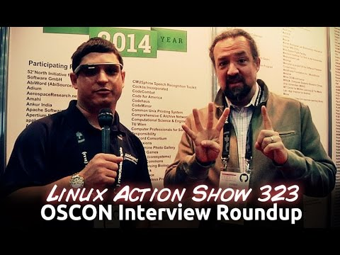 OSCON Interview Roundup | Linux Action Show 323