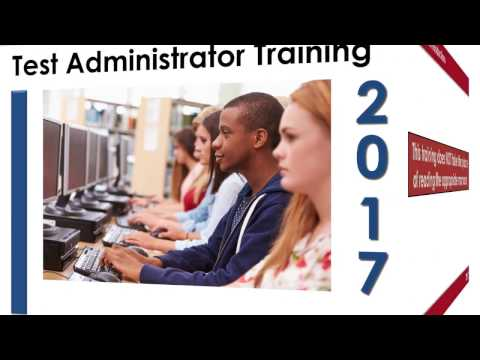 2017 Test Administrator Training