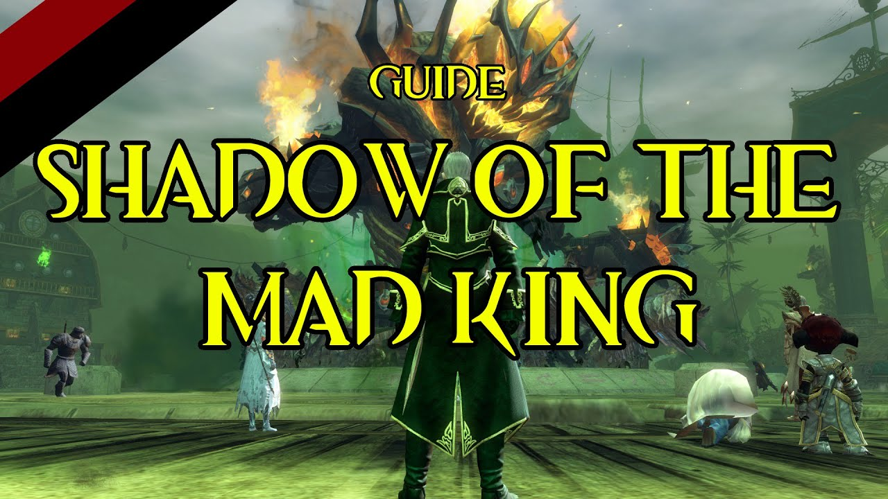 Shadow of the Mad King - Guild Wars 2 Wiki (GW2W)