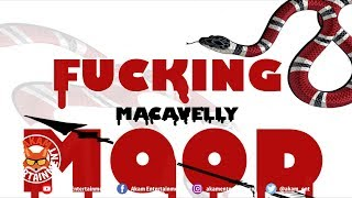Macavelly - Fucking Mood - May 2019