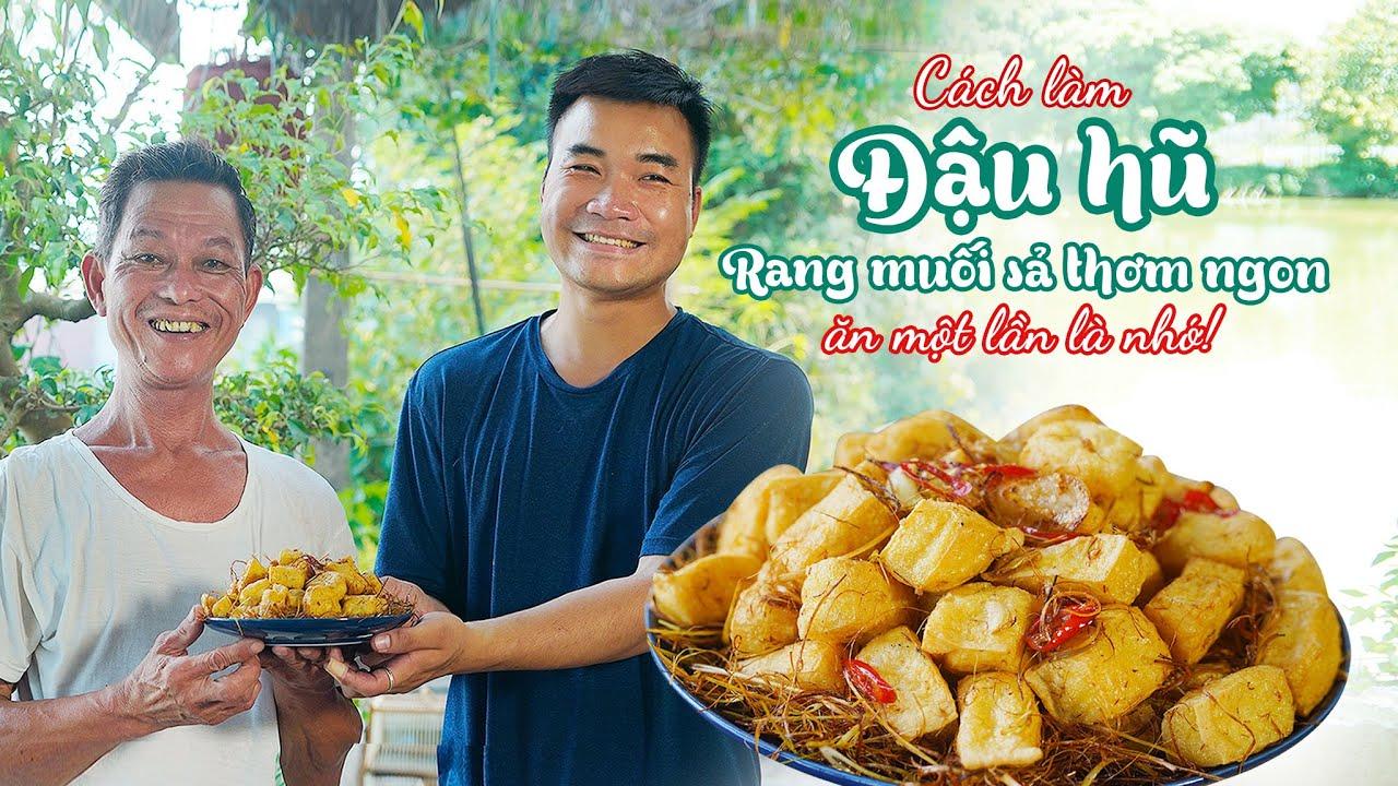 Ông Thọ Làm Đậu Hũ Rang Muối Sả Thơm Ngon Giòn Rụm   Fried Tofu With Salt And Lemongrass