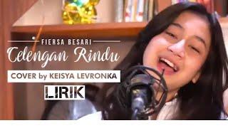 Download Lagu Fiersa Besari - Celengan Rindu cover by Keisya Levronka | Lirik mp3