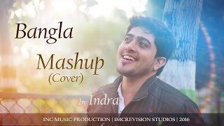 Bangla / বাংলা Love Mashup(Cover) By Indra | ARIJIT SINGH | HABIB | Kolkata | HD | 2016 Release