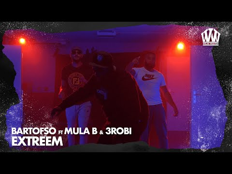 Bartofso – Extreem ft. Mula B & 3robi