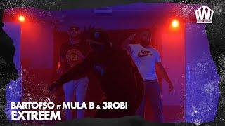 Bartofso ft. Mula B & 3robi - Extreem  (Prod. Chahid)