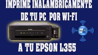 CONECTA TU EPSON L355 A TU RED WI-FI. IMPRIME INALAMBRICAMENTE DE TU COMPUTADORA O PC.