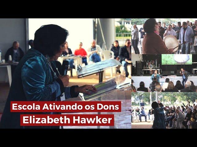 Escola Ativando os Dons - Elizabeth Hawker - Tenda da Benção