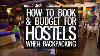 How to Book & Budget for Hostels when Backpacking