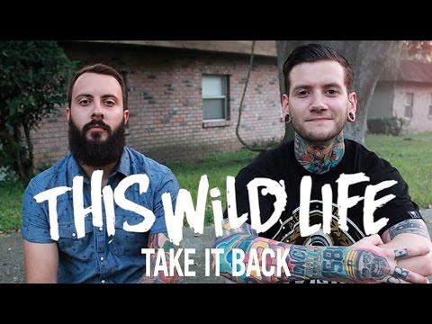 This Wild Life - Take It Back (Audio)