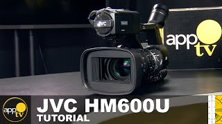 AppTV: JVC HM600U Camera Tutorial