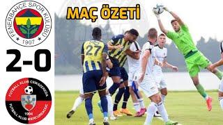 Fenerbahçe 2 - 0 Csikszereda   Maç Özeti   15.07.2