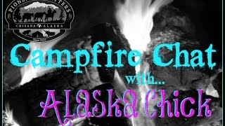 Campfire Chat With Alaska Chick, Living Off The Grid